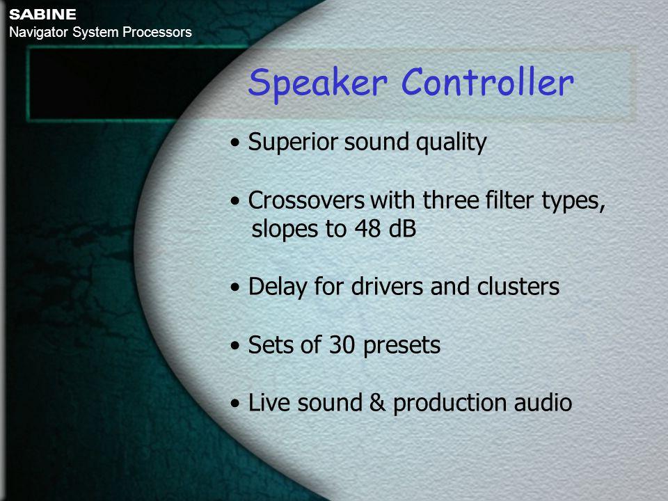 Speaker Controller • Superior sound quality