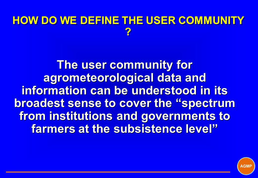 HOW DO WE DEFINE THE USER COMMUNITY