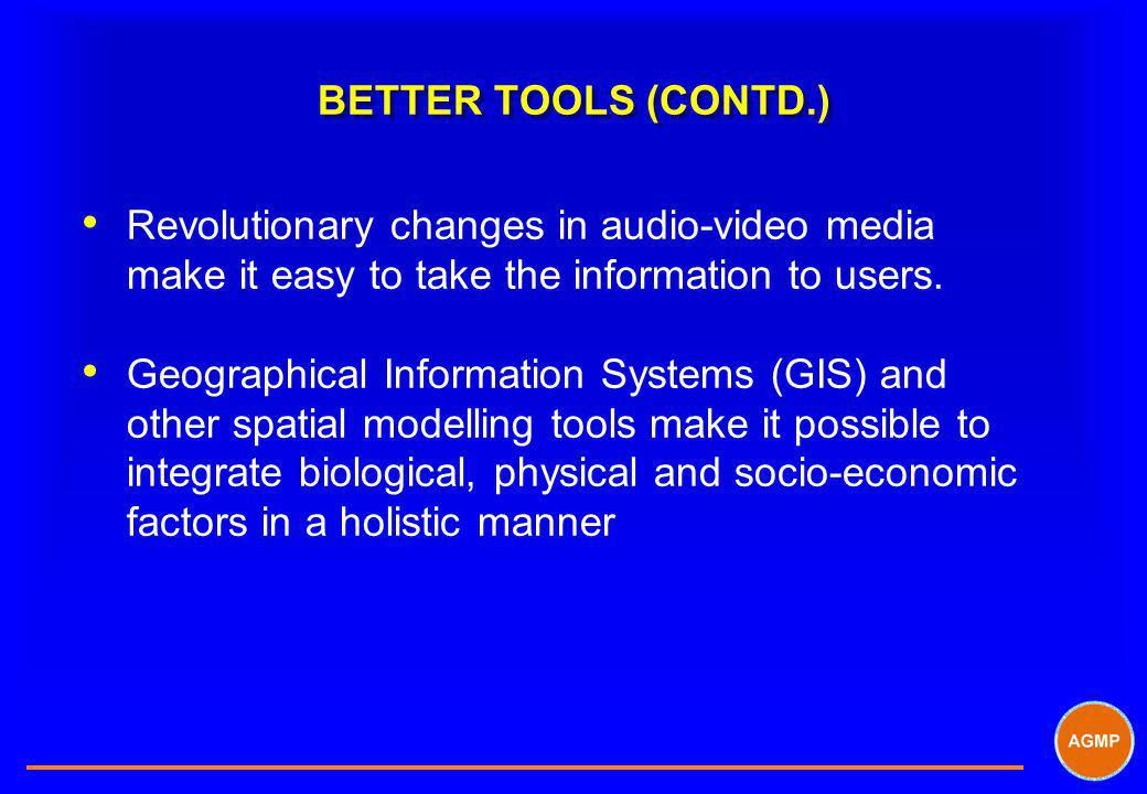 BETTER TOOLS (CONTD.) Revolutionary changes in audio-video media make it easy to take the information to users.