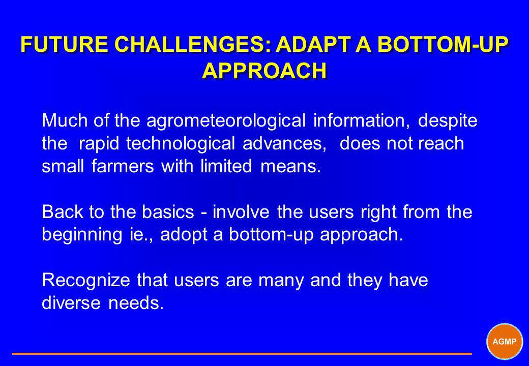 FUTURE CHALLENGES: ADAPT A BOTTOM-UP APPROACH
