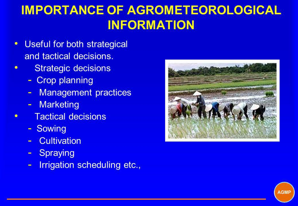 IMPORTANCE OF AGROMETEOROLOGICAL INFORMATION
