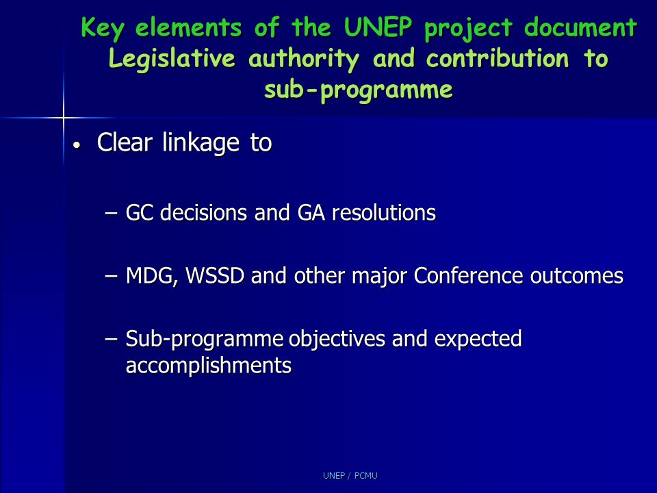 Key elements of the UNEP project document Legislative authority and contribution to sub-programme