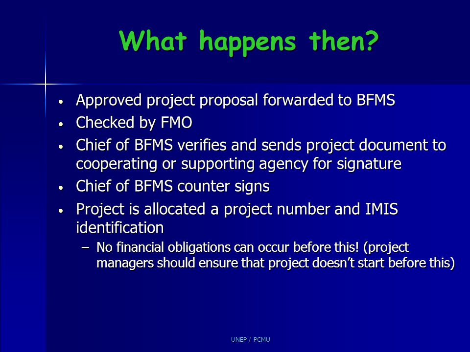 What happens then Approved project proposal forwarded to BFMS