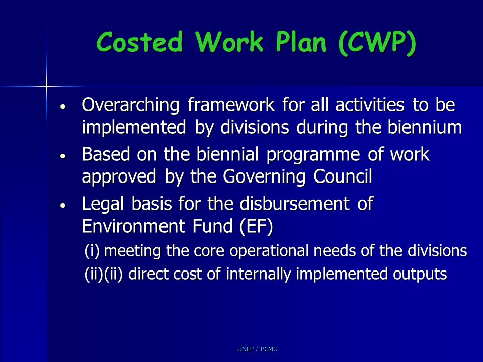 Costed Work Plan (CWP) Overarching framework for all activities to be implemented by divisions during the biennium.