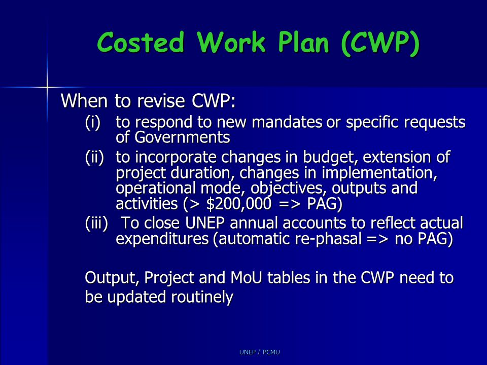 Costed Work Plan (CWP) When to revise CWP: