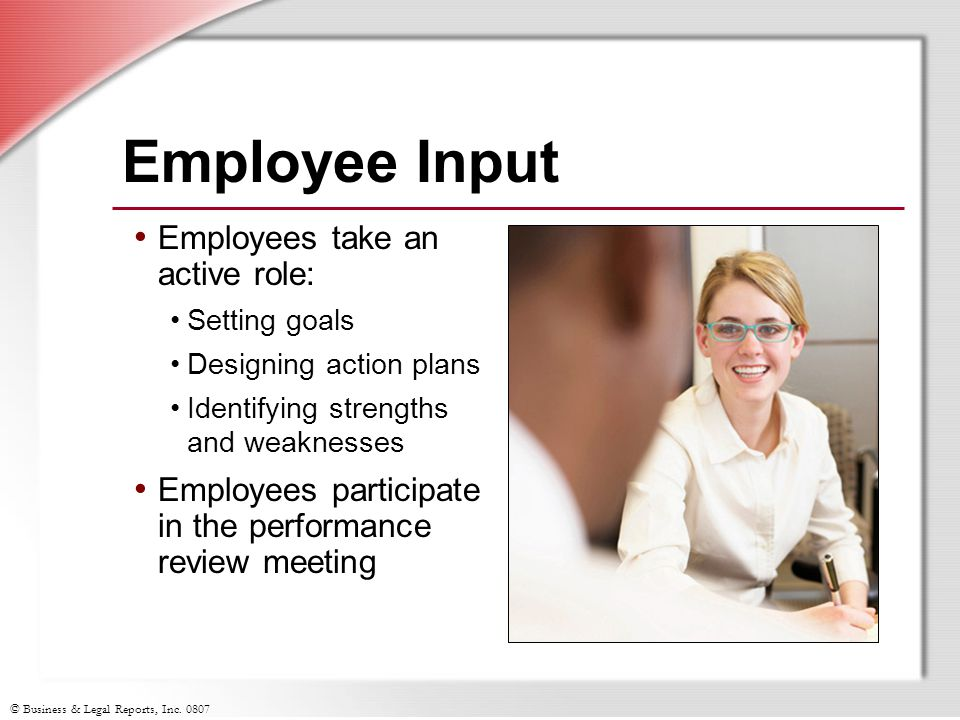 Employee Input Employees take an active role: