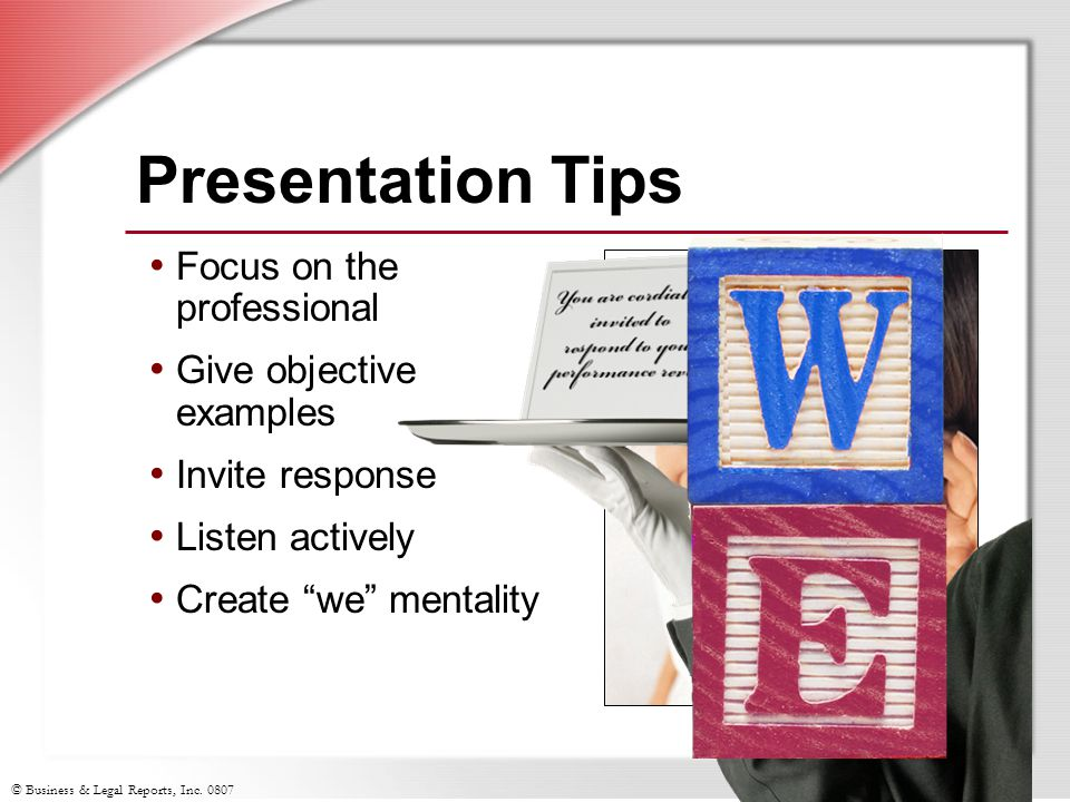 Presentation Tips Focus on the professional Give objective examples