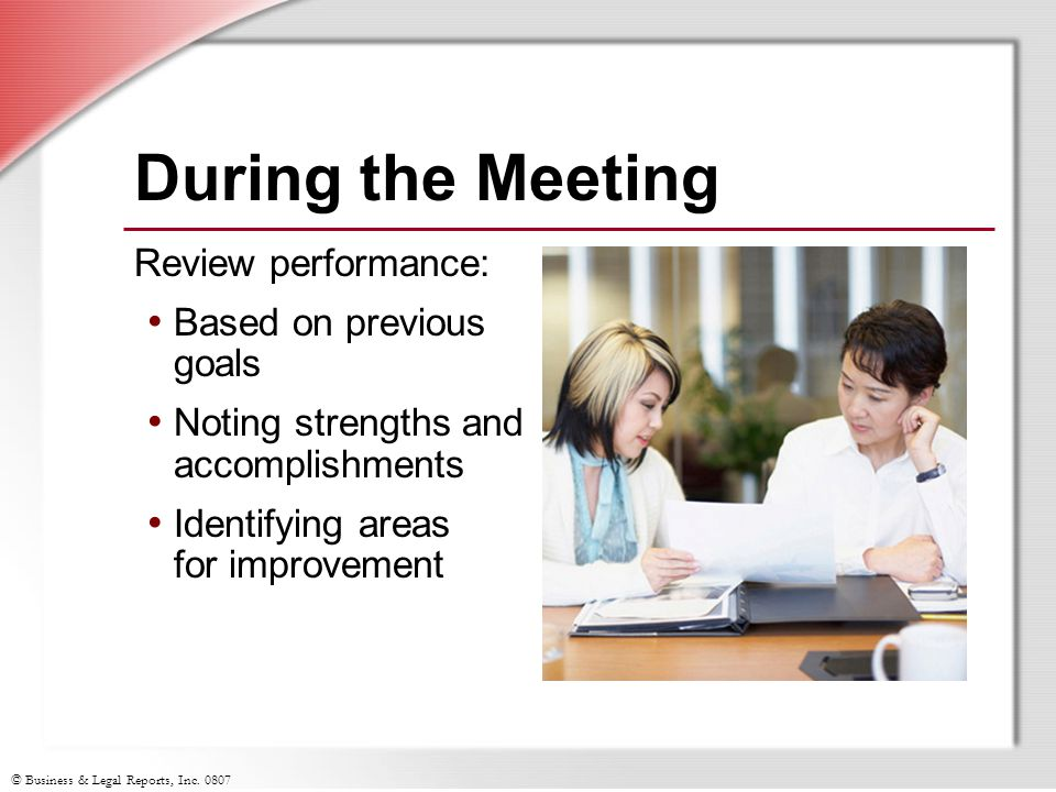 During the Meeting Review performance: Based on previous goals