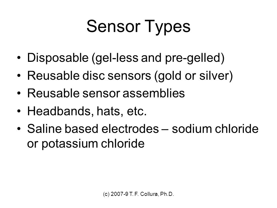 Sensor Types Disposable (gel-less and pre-gelled)
