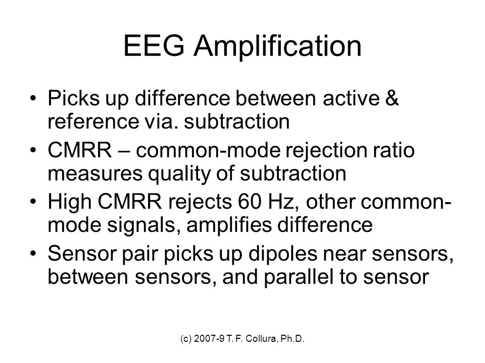 EEG Amplification Picks up difference between active & reference via. subtraction.