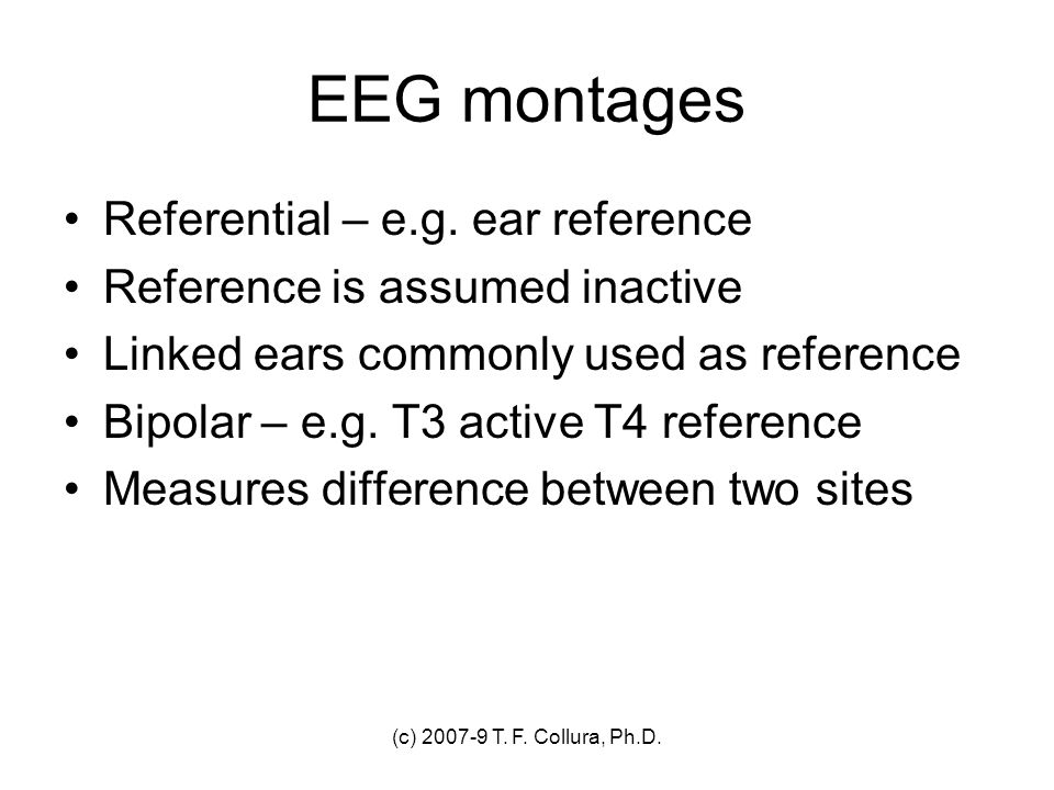 EEG montages Referential – e.g. ear reference