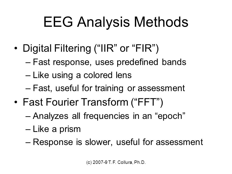 EEG Analysis Methods Digital Filtering ( IIR or FIR )