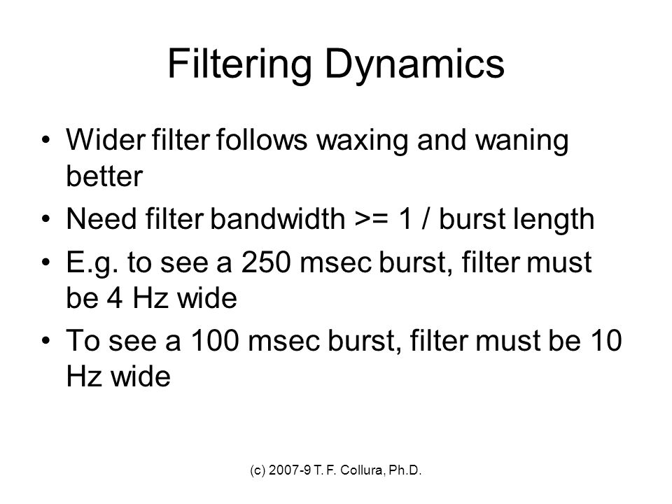Filtering Dynamics Wider filter follows waxing and waning better