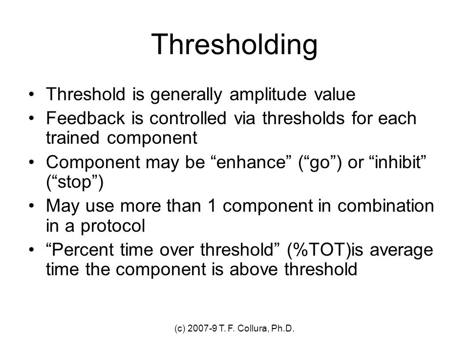 Thresholding Threshold is generally amplitude value