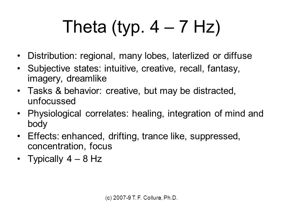 Theta (typ. 4 – 7 Hz) Distribution: regional, many lobes, laterlized or diffuse.