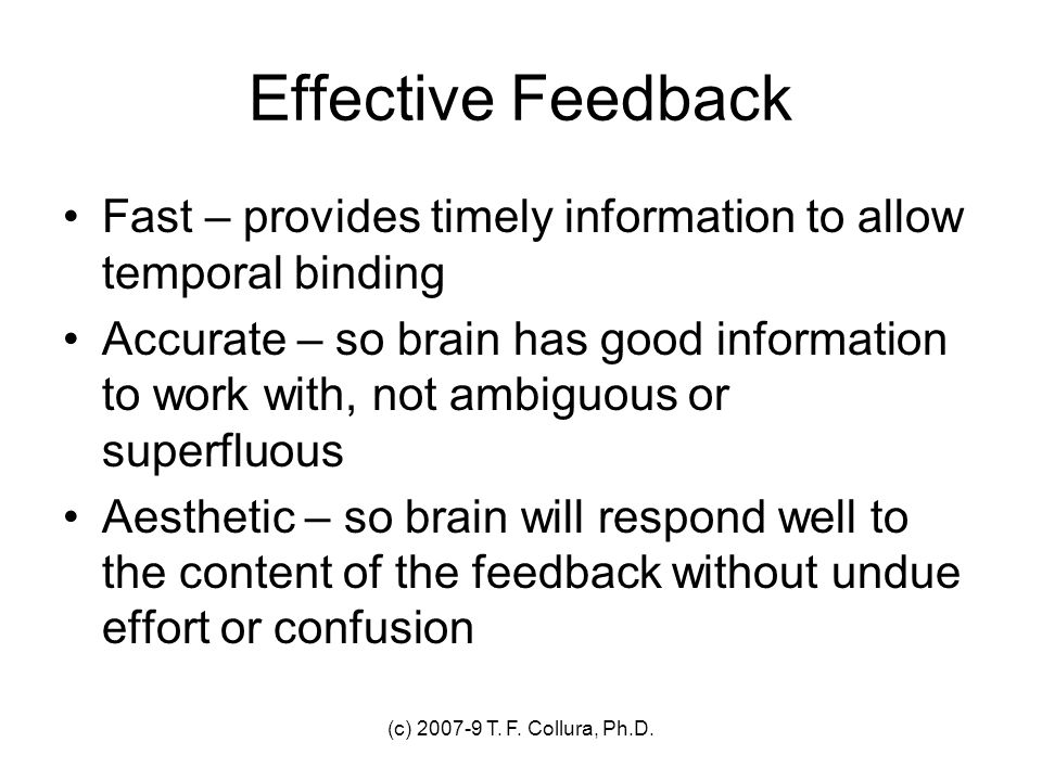 Effective Feedback Fast – provides timely information to allow temporal binding.