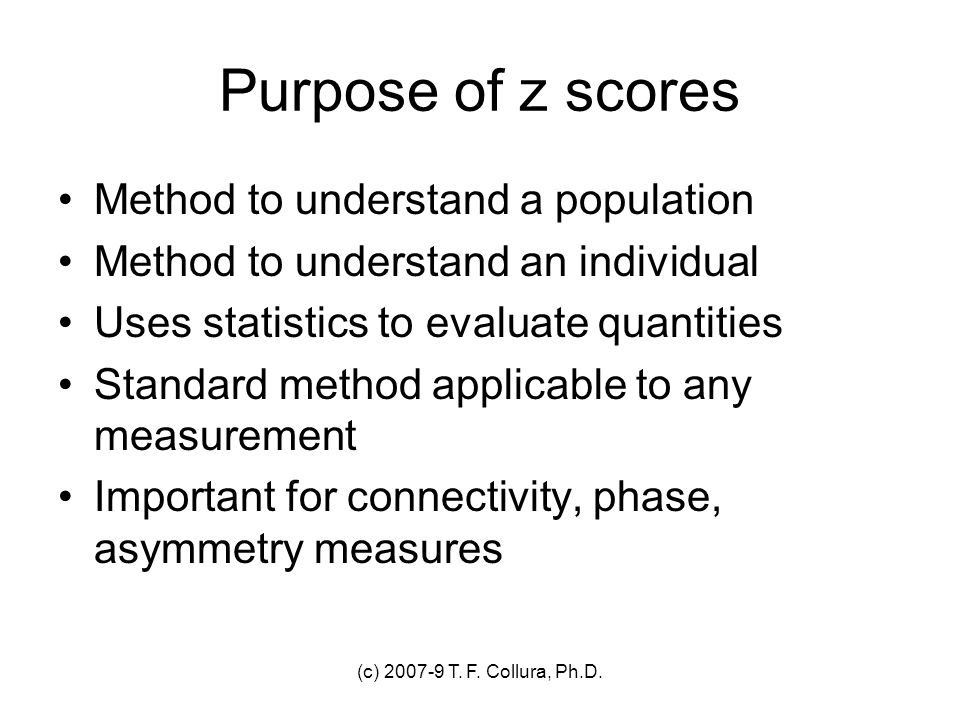 Purpose of z scores Method to understand a population