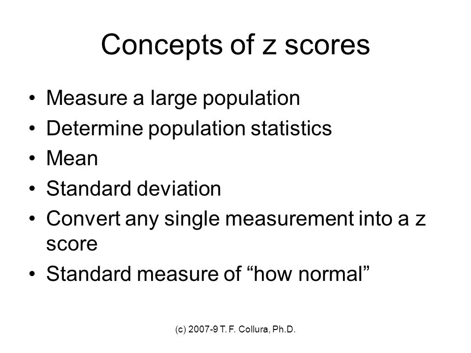 Concepts of z scores Measure a large population