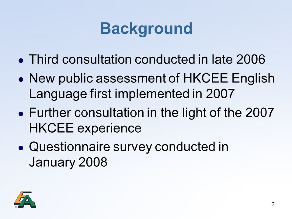 Background Third consultation conducted in late 2006