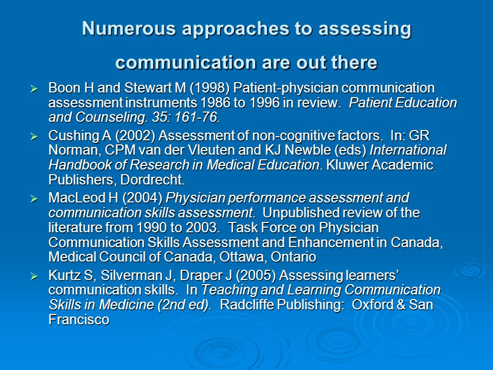 Numerous approaches to assessing communication are out there