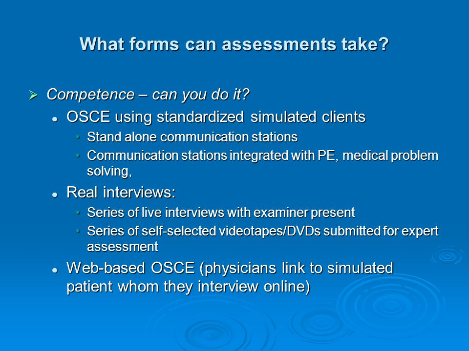 What forms can assessments take