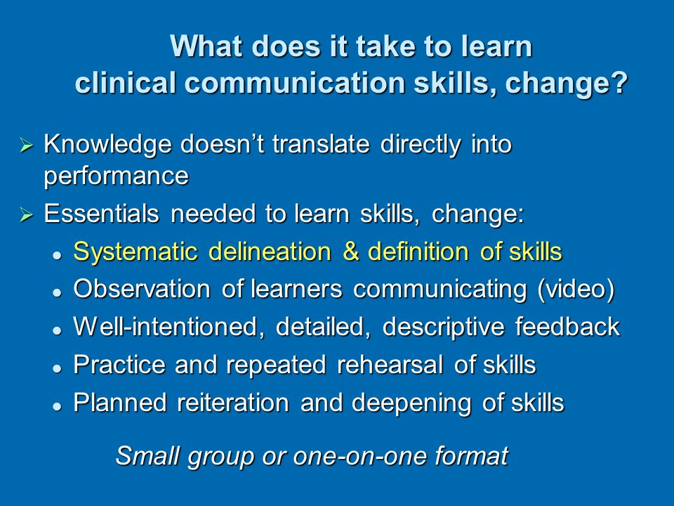 What does it take to learn clinical communication skills, change