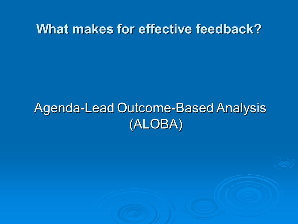 What makes for effective feedback