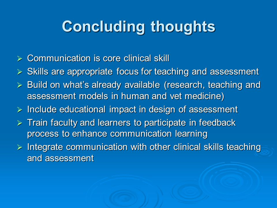 Concluding thoughts Communication is core clinical skill
