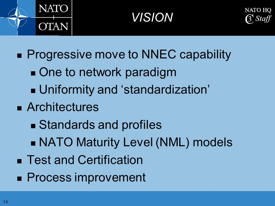 VISION Progressive move to NNEC capability. One to network paradigm. Uniformity and 'standardization'