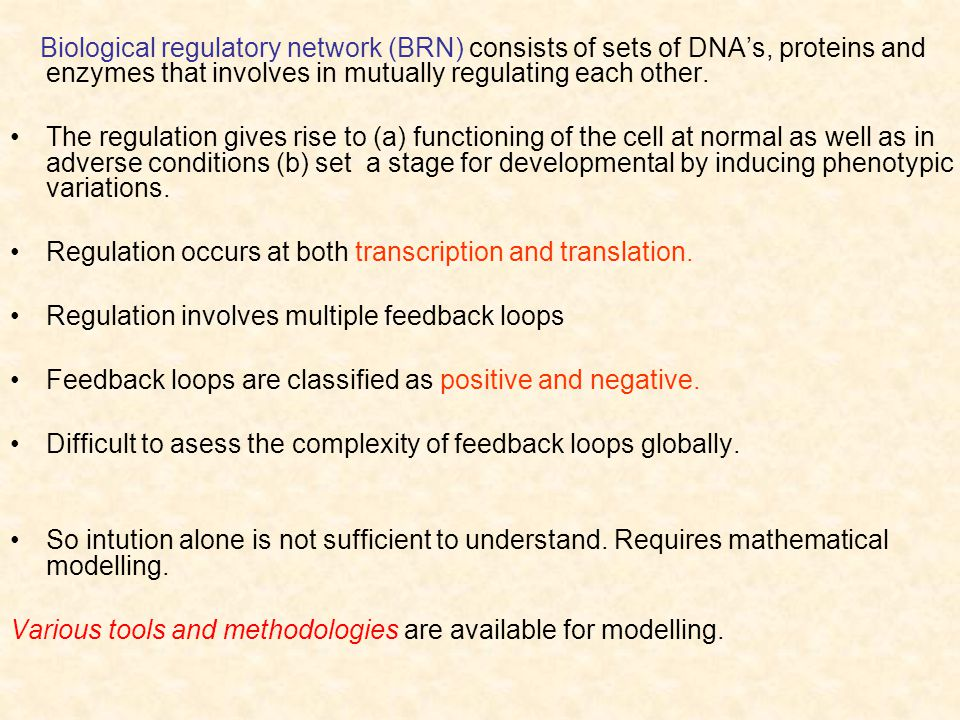 Biological regulatory network (BRN) consists of sets of DNA's, proteins and enzymes that involves in mutually regulating each other.
