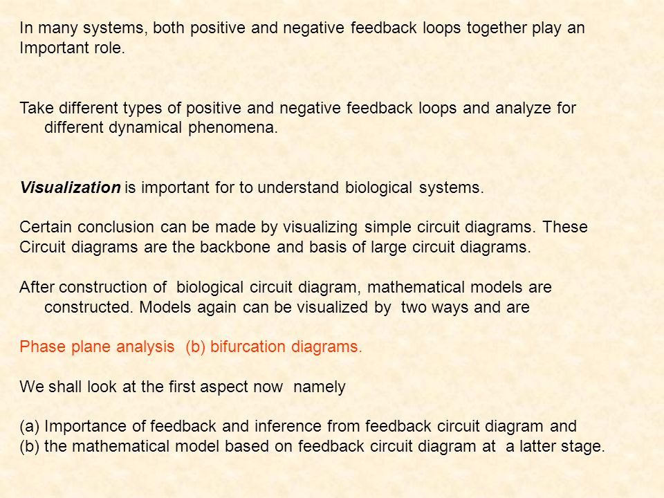 In many systems, both positive and negative feedback loops together play an