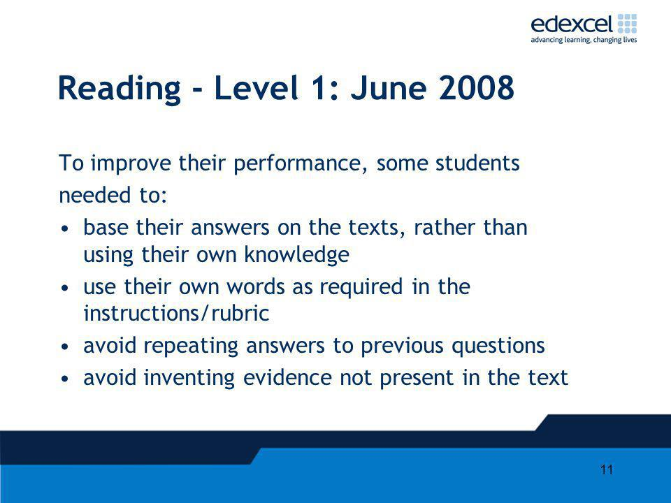 Reading - Level 1: June 2008 To improve their performance, some students. needed to: