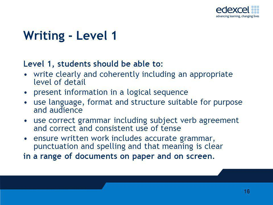 Writing - Level 1 Level 1, students should be able to: