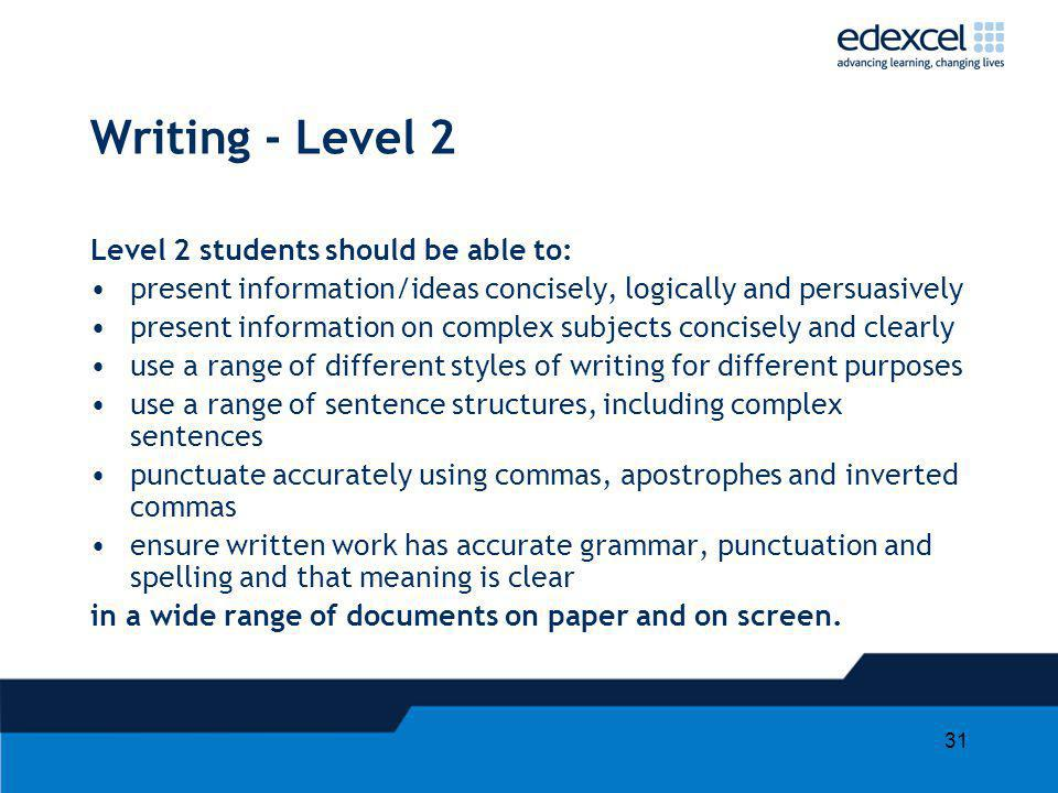 Writing - Level 2 Level 2 students should be able to:
