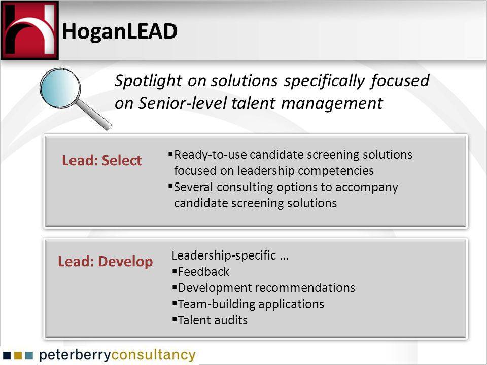 HoganLEAD Spotlight on solutions specifically focused on Senior-level talent management.