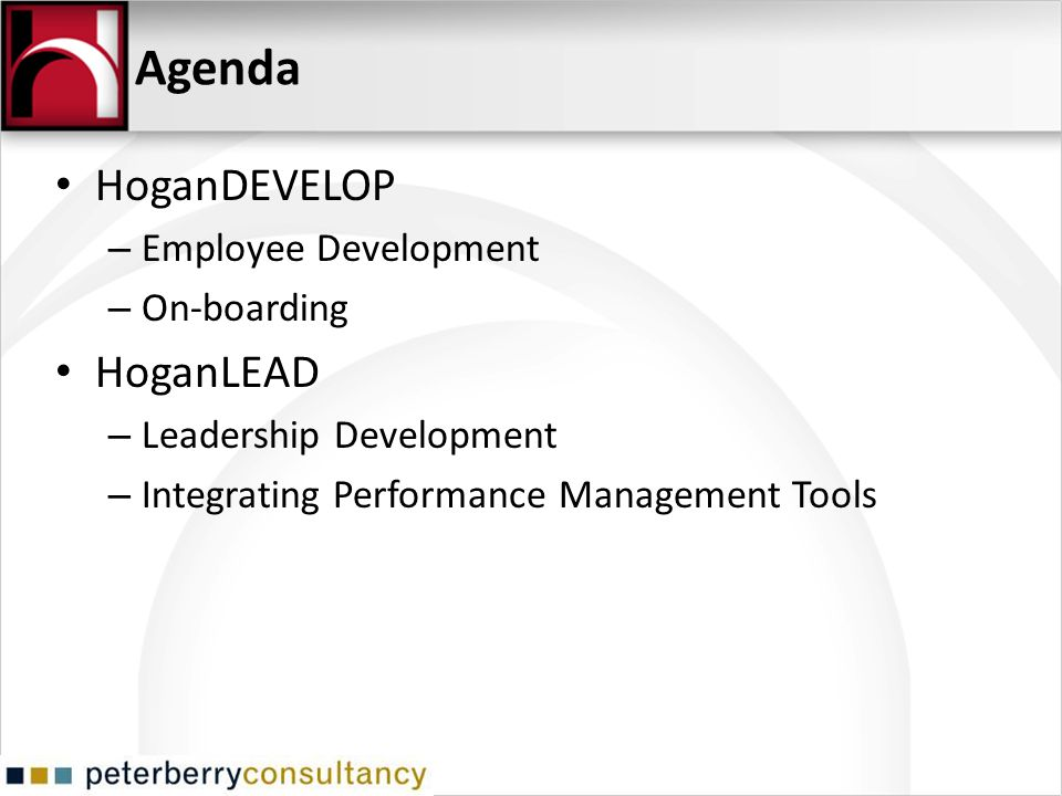 Agenda HoganDEVELOP HoganLEAD Employee Development On-boarding