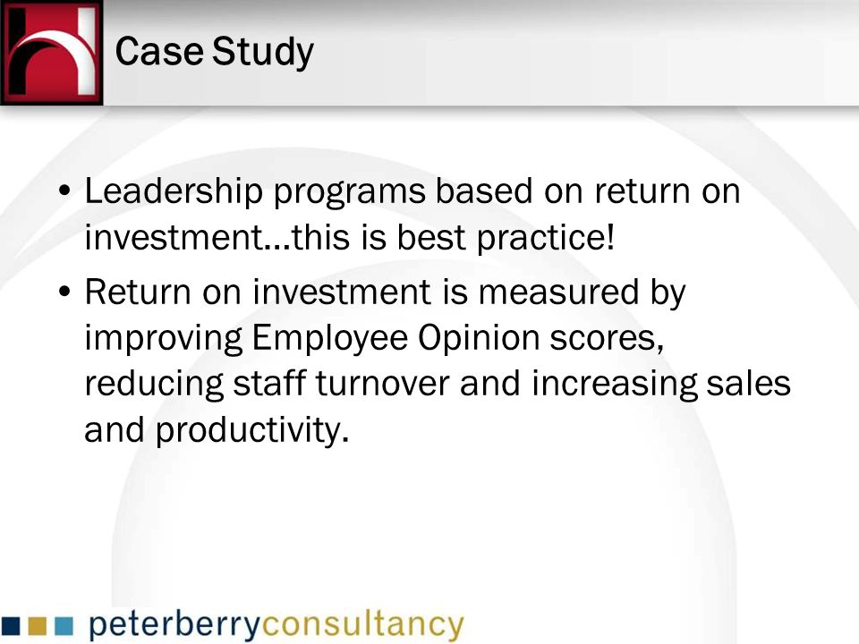 Case Study Leadership programs based on return on investment…this is best practice!