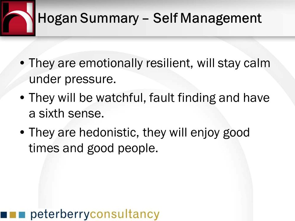 Hogan Summary – Self Management