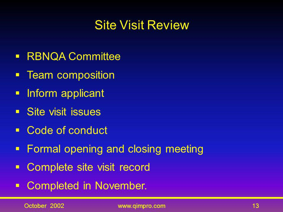 Site Visit Review RBNQA Committee Team composition Inform applicant