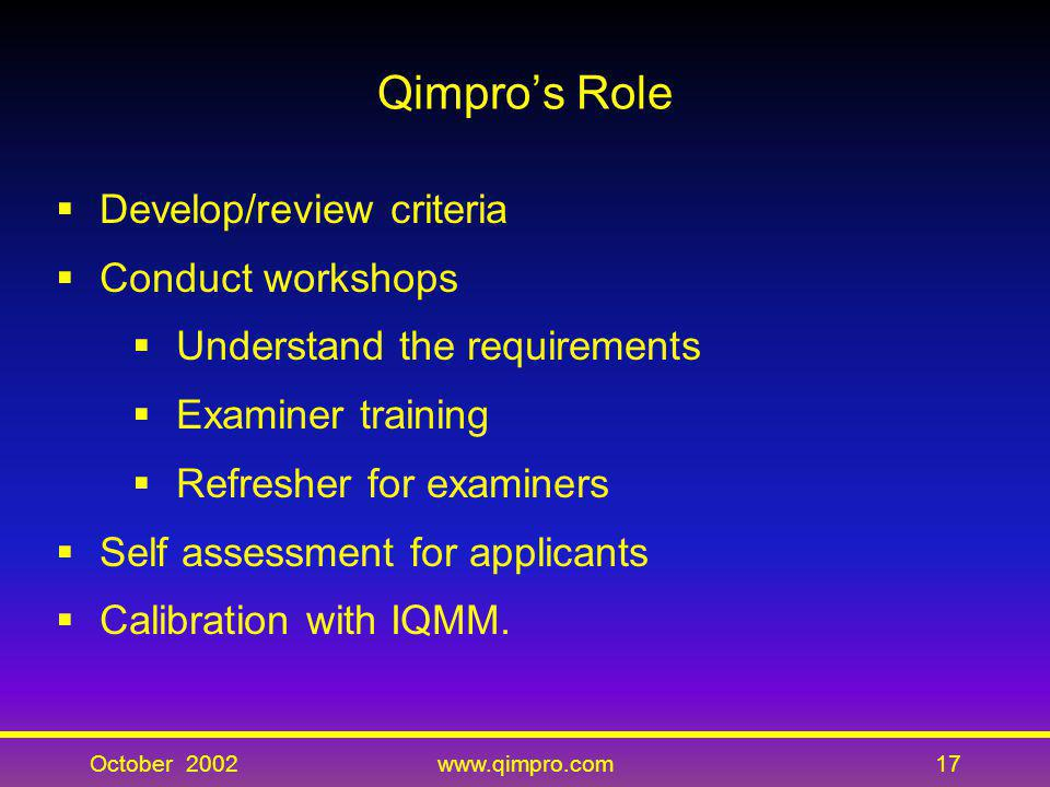 Qimpro's Role Develop/review criteria Conduct workshops