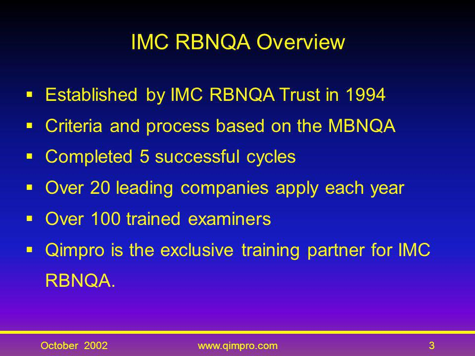 IMC RBNQA Overview Established by IMC RBNQA Trust in 1994