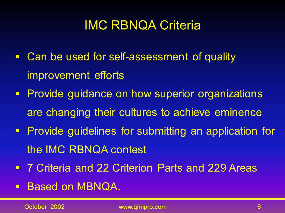 IMC RBNQA Criteria Can be used for self-assessment of quality improvement efforts.