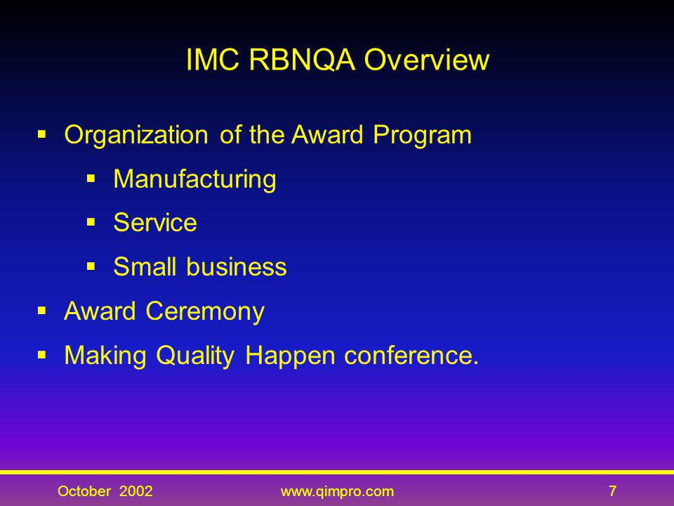 IMC RBNQA Overview Organization of the Award Program Manufacturing