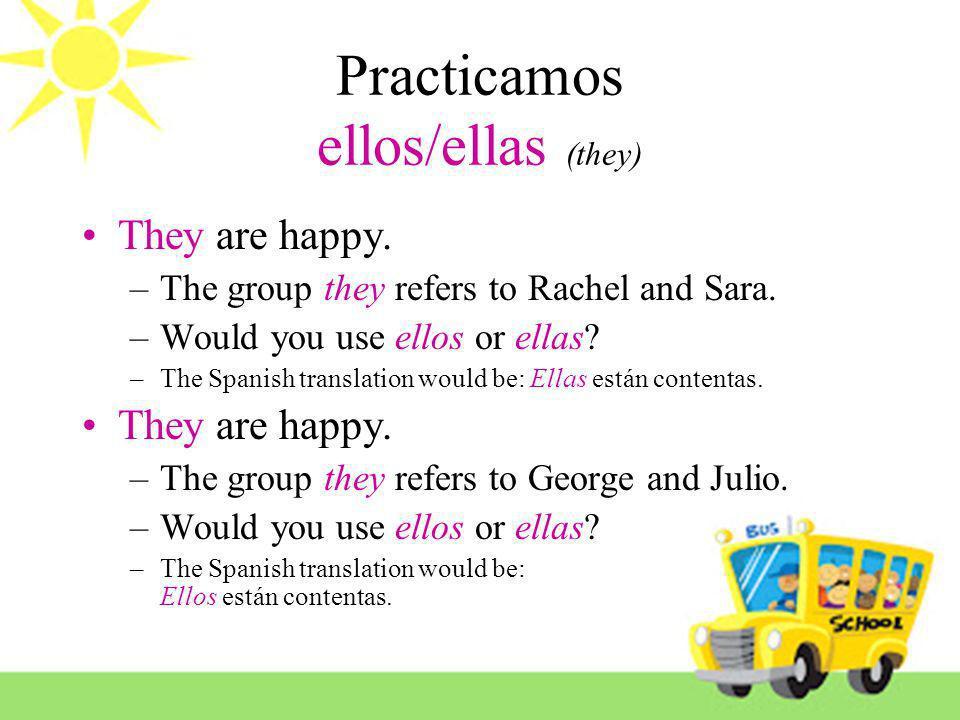 Practicamos ellos/ellas (they)