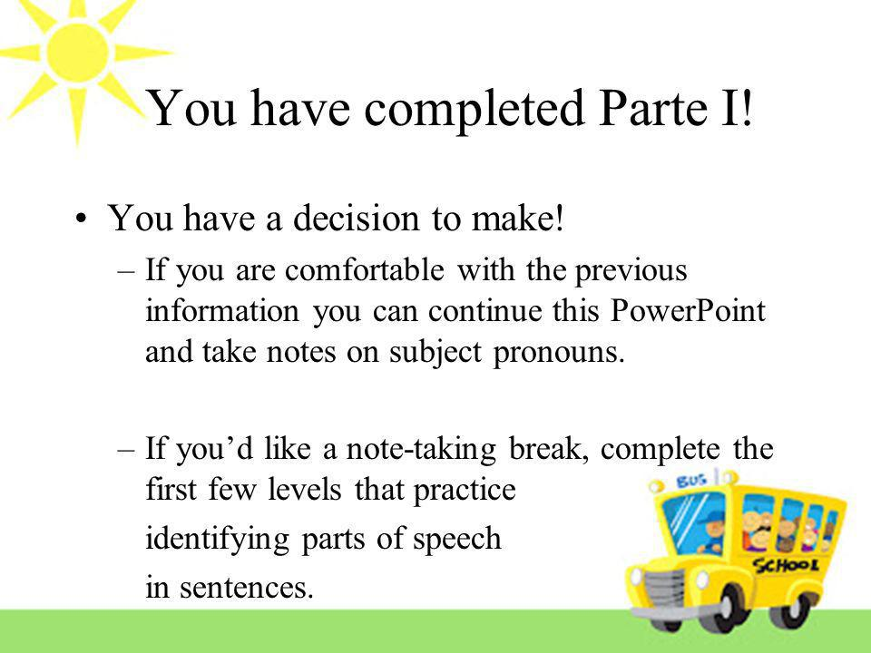 You have completed Parte I!