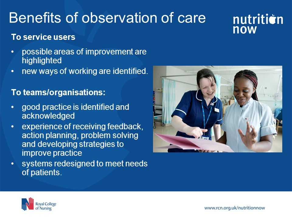 Benefits of observation of care