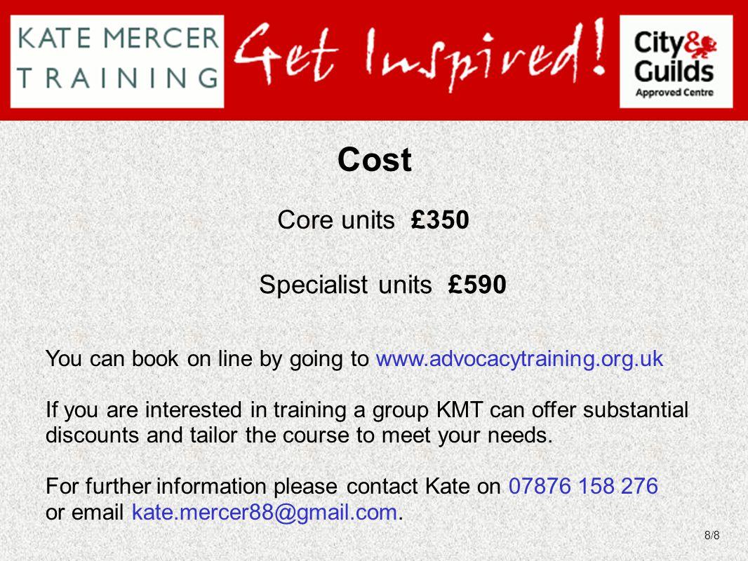 Cost Core units £350 Specialist units £590