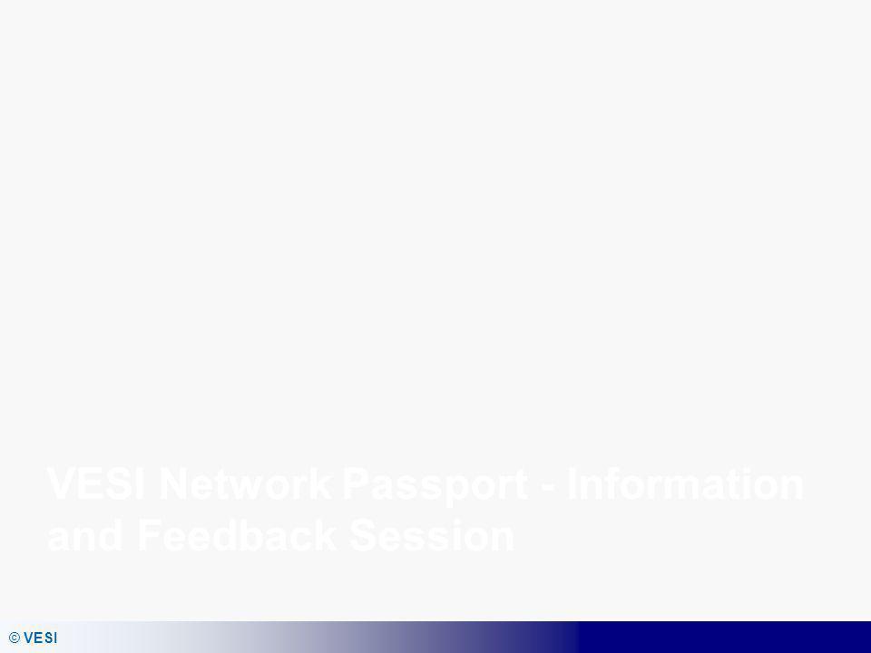 VESI Network Passport - Information and Feedback Session