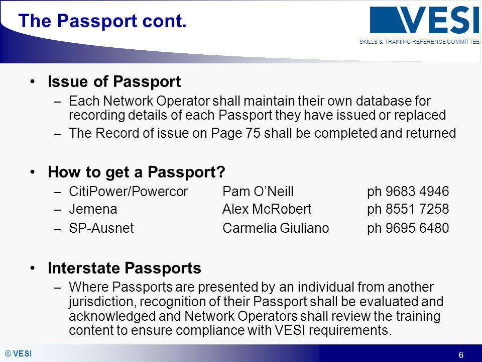 The Passport cont. Issue of Passport How to get a Passport