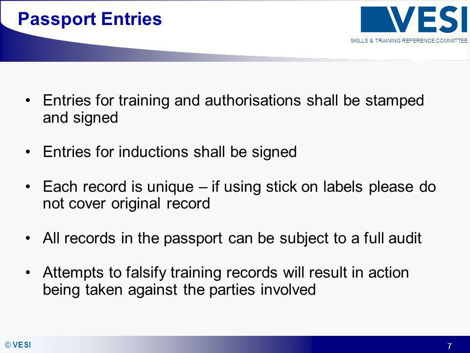 Passport Entries Entries for training and authorisations shall be stamped and signed. Entries for inductions shall be signed.